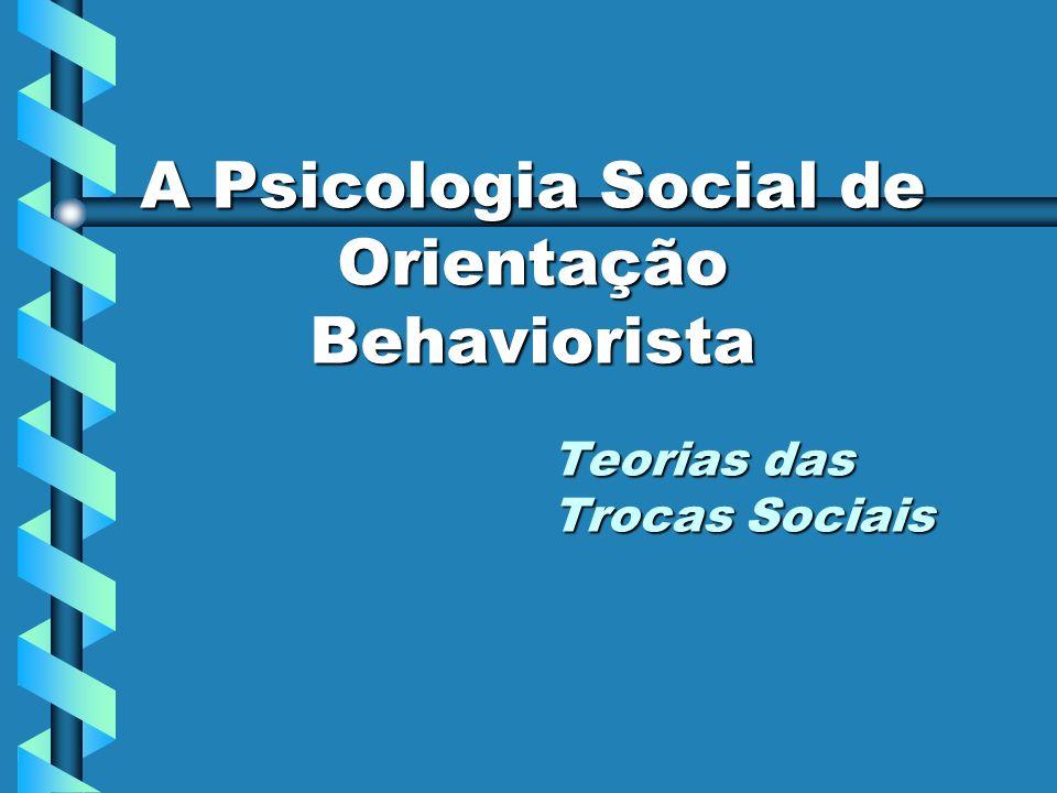 A Psicologia Social de Orientação Behaviorista
