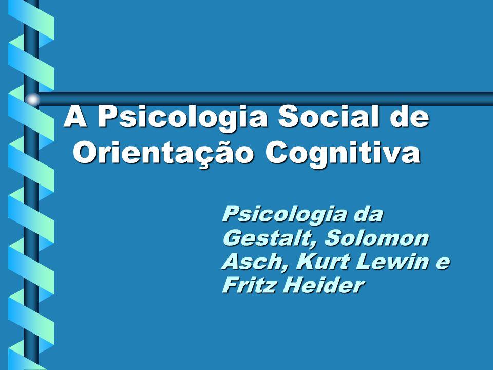 A Psicologia Social de Orientação Cognitiva