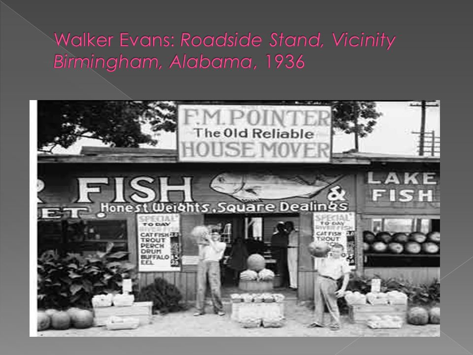 Walker Evans: Roadside Stand, Vicinity Birmingham, Alabama, 1936