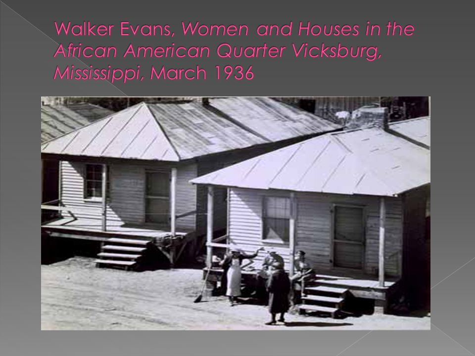 Walker Evans, Women and Houses in the African American Quarter Vicksburg, Mississippi, March 1936