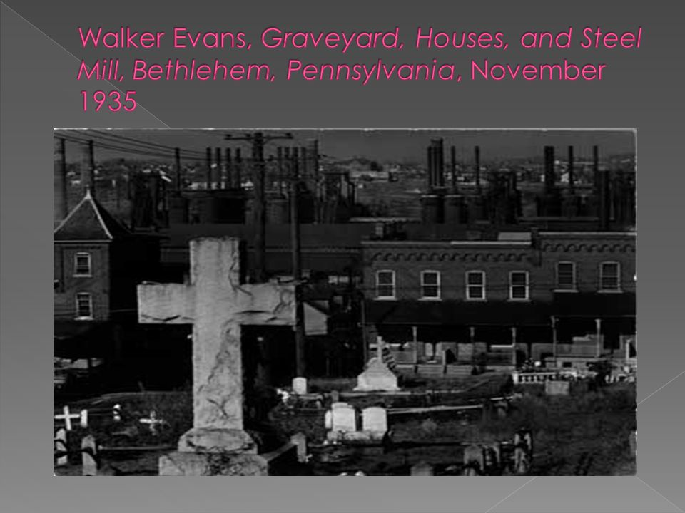 Walker Evans, Graveyard, Houses, and Steel Mill, Bethlehem, Pennsylvania, November 1935