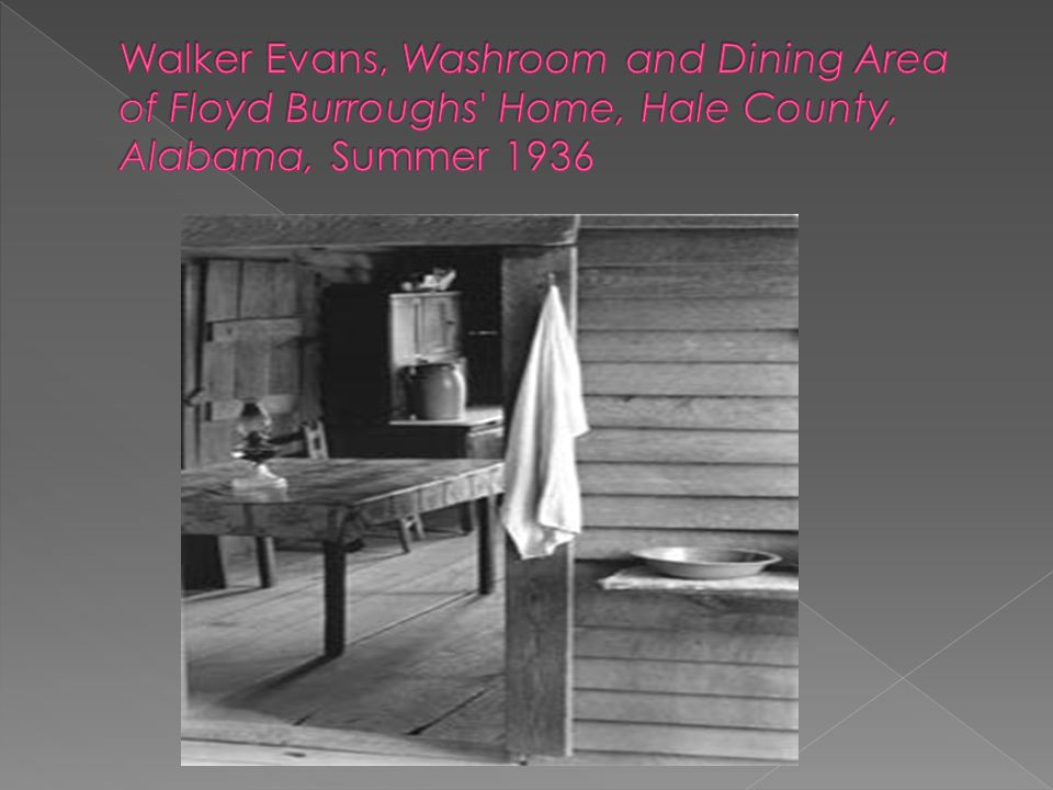 Walker Evans, Washroom and Dining Area of Floyd Burroughs Home, Hale County, Alabama, Summer 1936