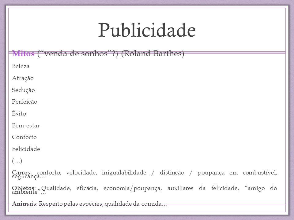 Publicidade Mitos ( venda de sonhos ) (Roland Barthes) Beleza Atração
