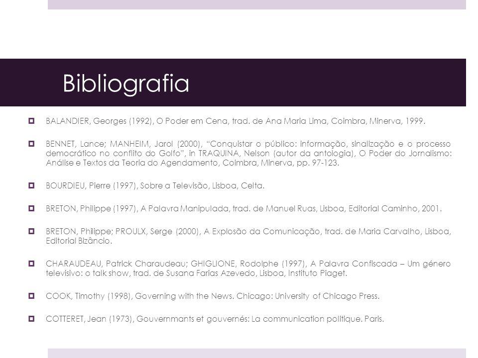 Bibliografia BALANDIER, Georges (1992), O Poder em Cena, trad. de Ana Maria Lima, Coimbra, Minerva, 1999.