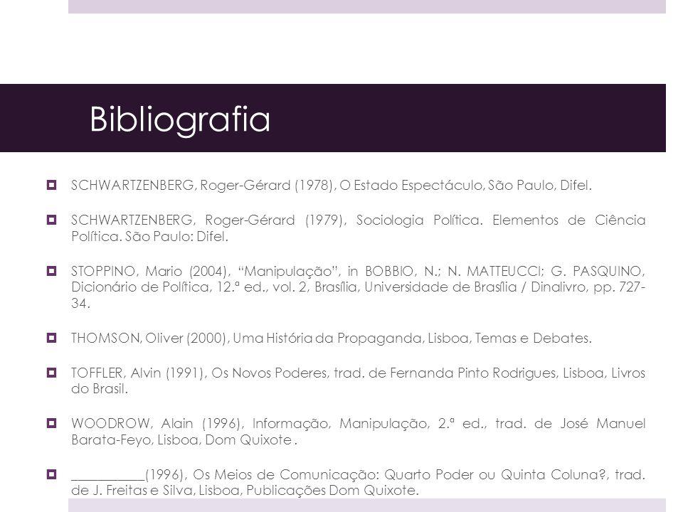 Bibliografia SCHWARTZENBERG, Roger-Gérard (1978), O Estado Espectáculo, São Paulo, Difel.