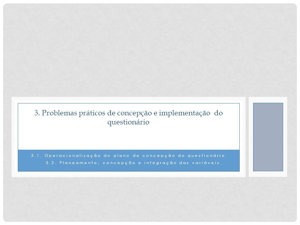3. Problemas práticos de concepção e implementação do questionário