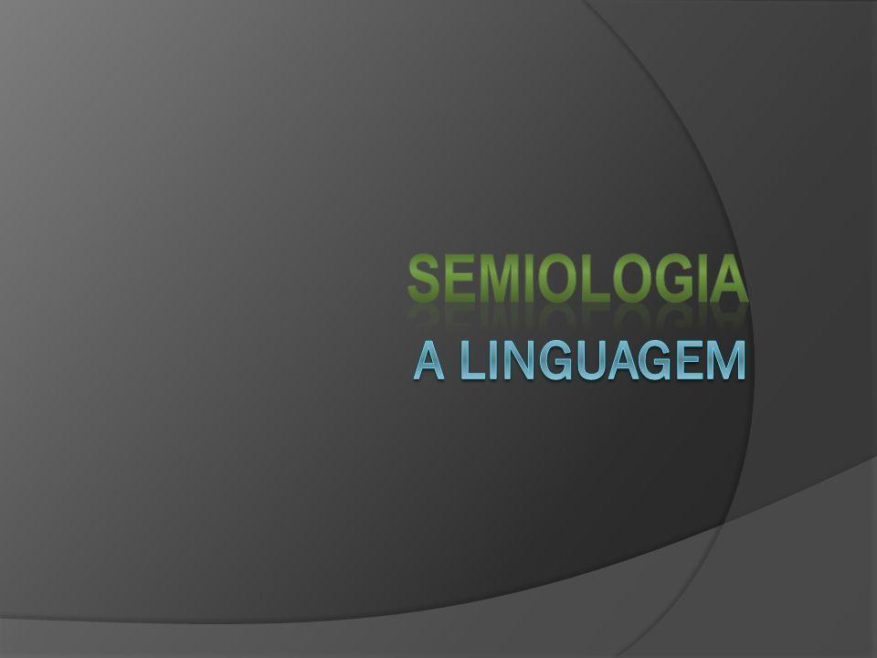 SEMIOLOGIA A linguagem