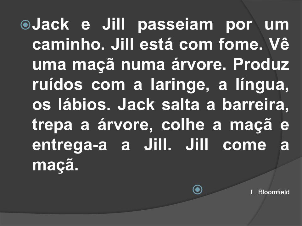Jack e Jill passeiam por um caminho. Jill está com fome