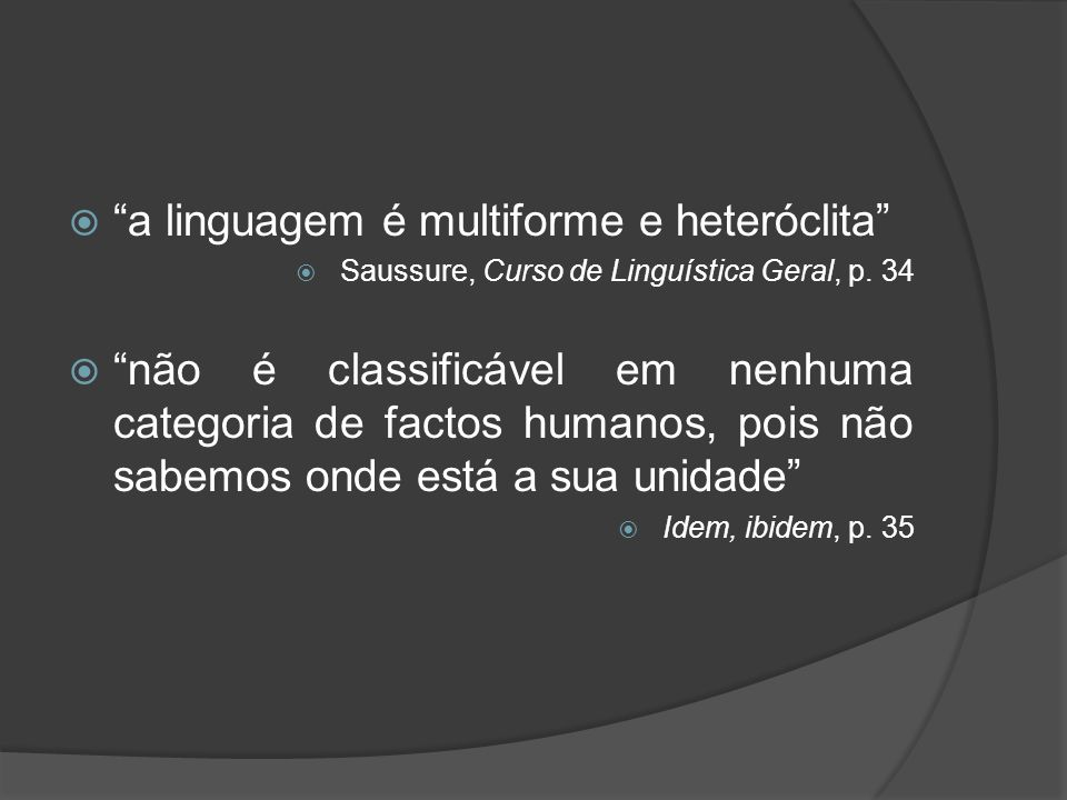 a linguagem é multiforme e heteróclita