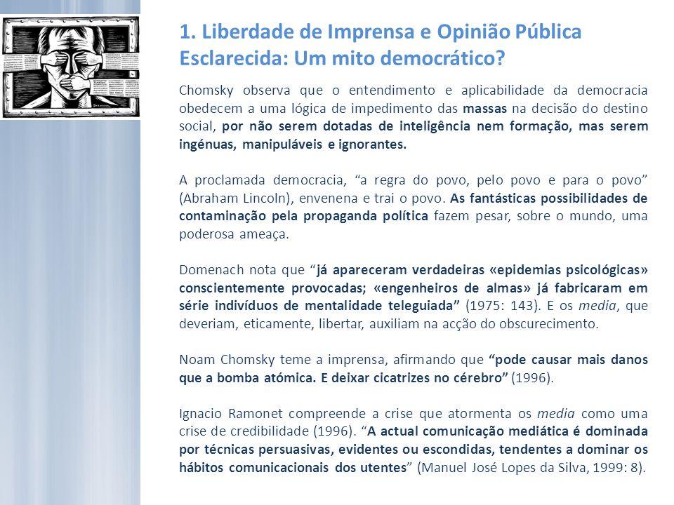 1. Liberdade de Imprensa e Opinião Pública Esclarecida: Um mito democrático