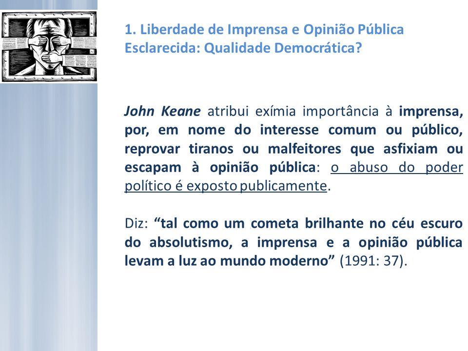 1. Liberdade de Imprensa e Opinião Pública Esclarecida: Qualidade Democrática