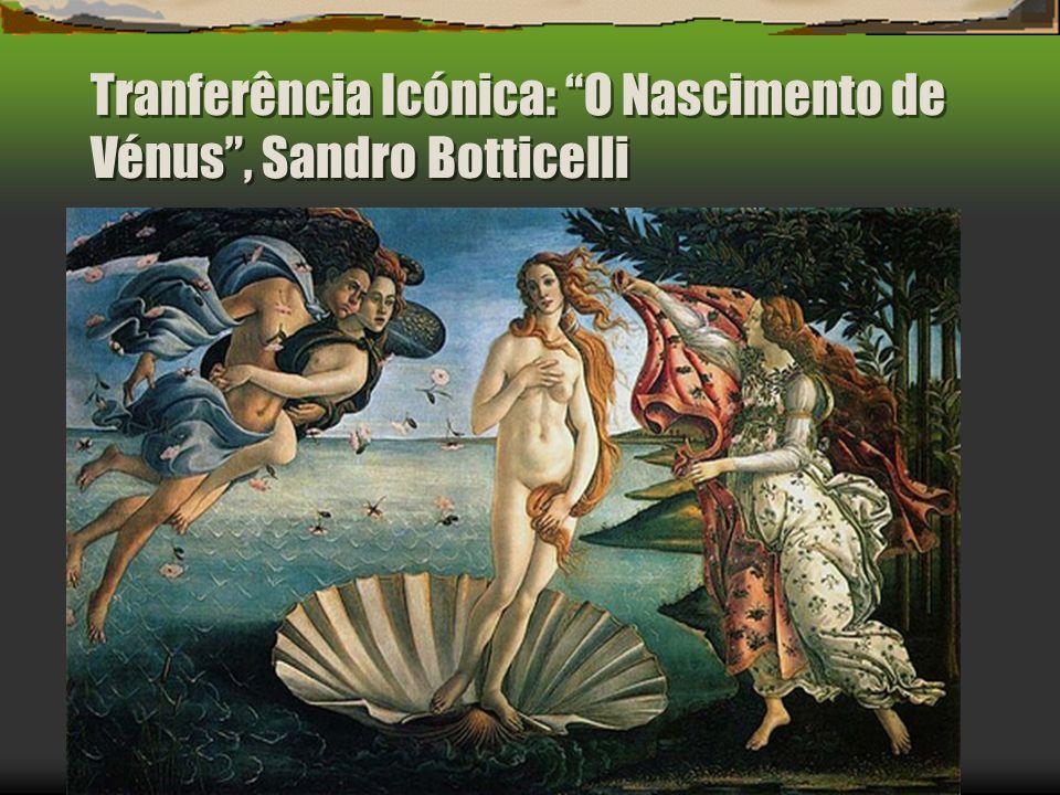 Tranferência Icónica: O Nascimento de Vénus , Sandro Botticelli