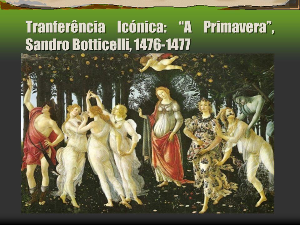 Tranferência Icónica: A Primavera , Sandro Botticelli, 1476-1477