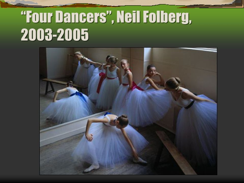 Four Dancers , Neil Folberg, 2003-2005