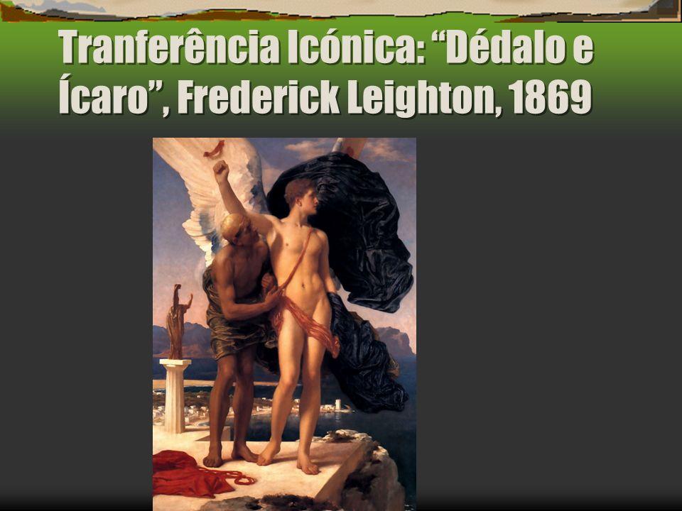 Tranferência Icónica: Dédalo e Ícaro , Frederick Leighton, 1869