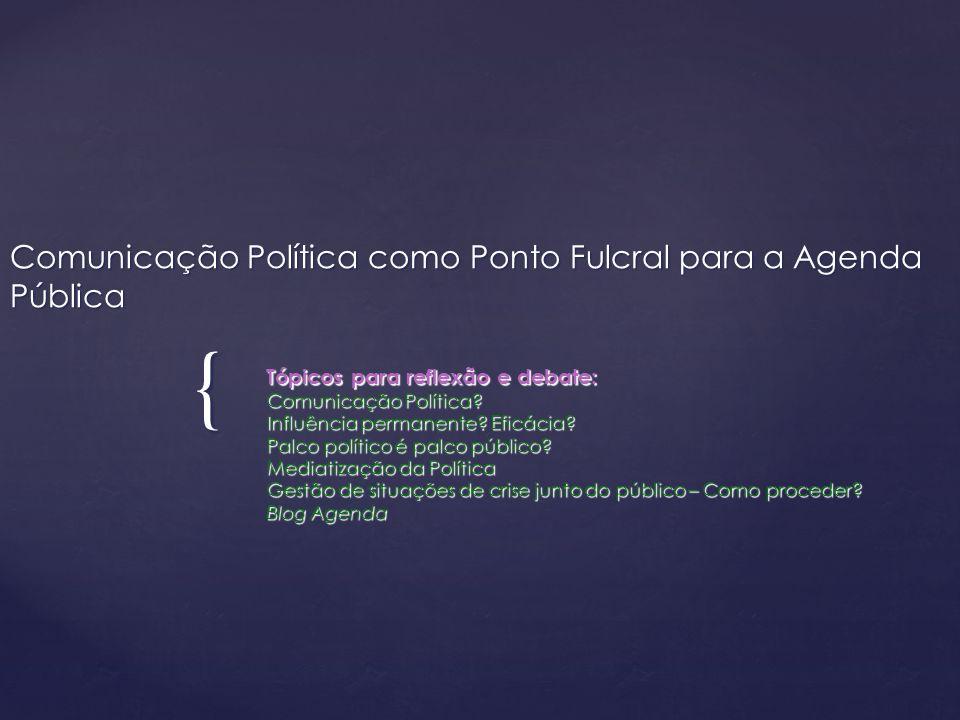 Comunicação Política como Ponto Fulcral para a Agenda Pública