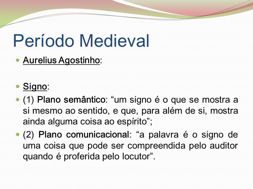 Período Medieval Aurelius Agostinho: Signo: