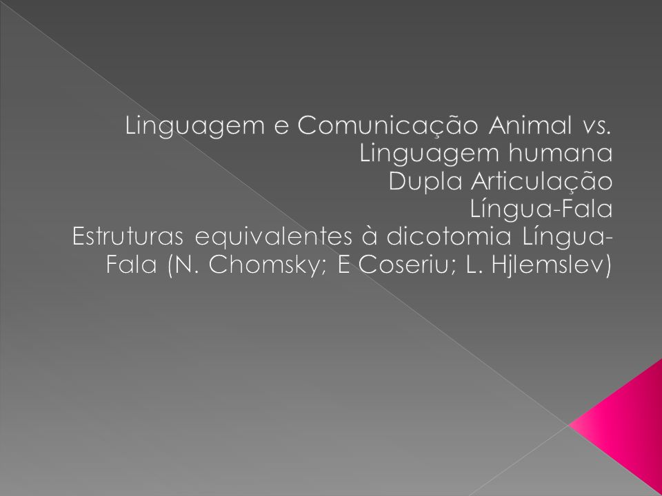 Linguagem e Comunicação Animal vs. Linguagem humana