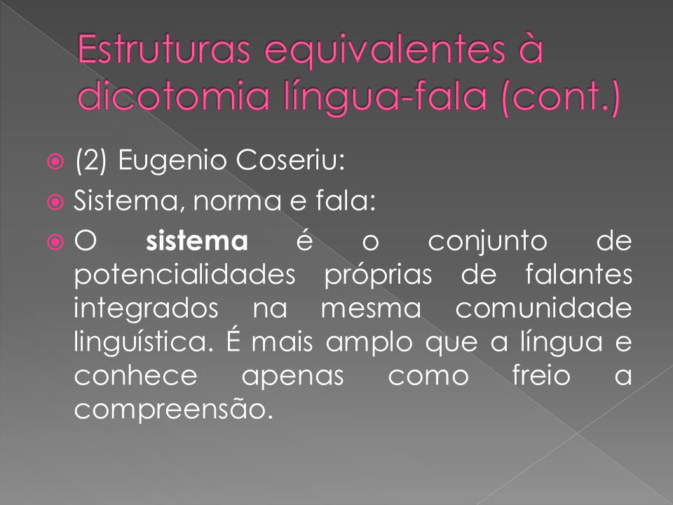 Estruturas equivalentes à dicotomia língua-fala (cont.)