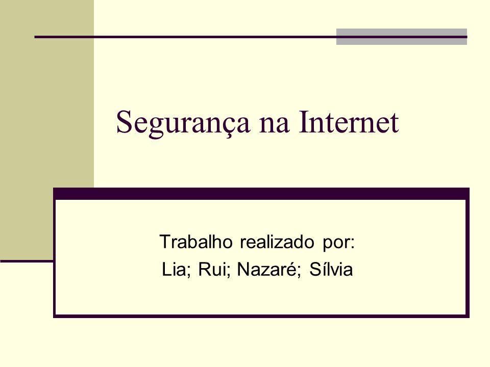 Trabalho realizado por: Lia; Rui; Nazaré; Sílvia