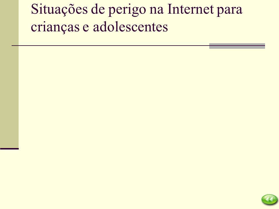 Situações de perigo na Internet para crianças e adolescentes