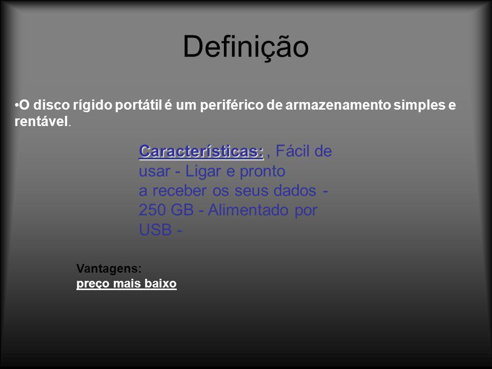 Definição O disco rígido portátil é um periférico de armazenamento simples e rentável.
