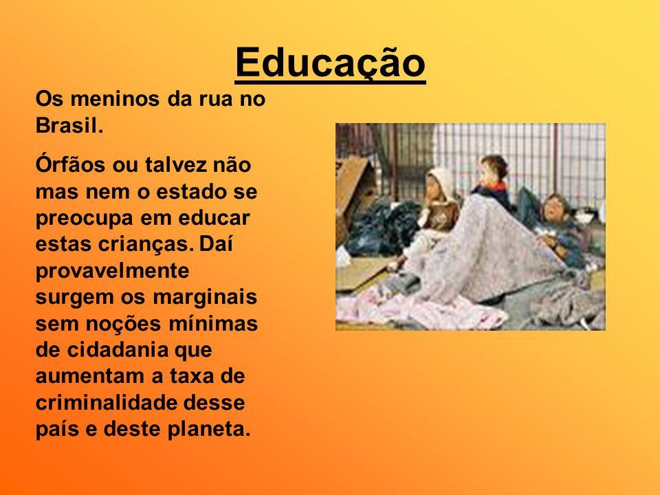 Educação Os meninos da rua no Brasil.