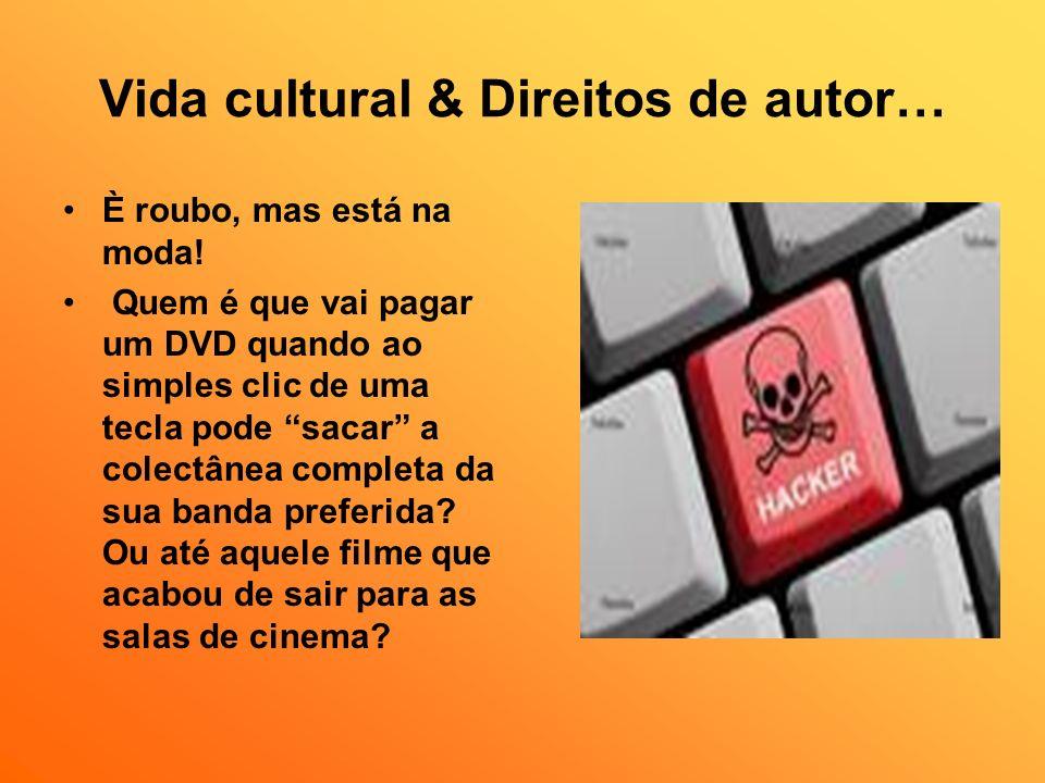 Vida cultural & Direitos de autor…