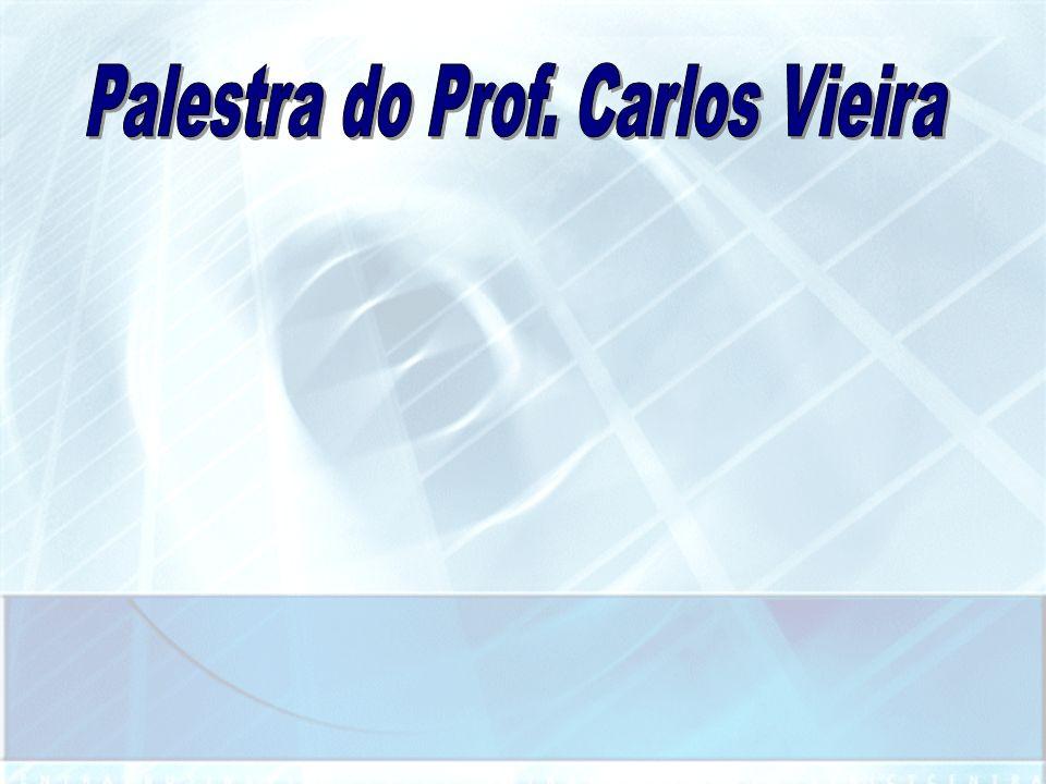 Palestra do Prof. Carlos Vieira
