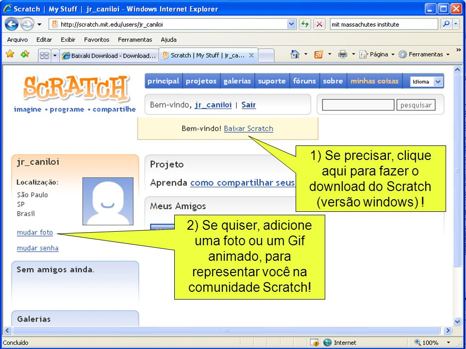 1) Se precisar, clique aqui para fazer o download do Scratch (versão windows) !