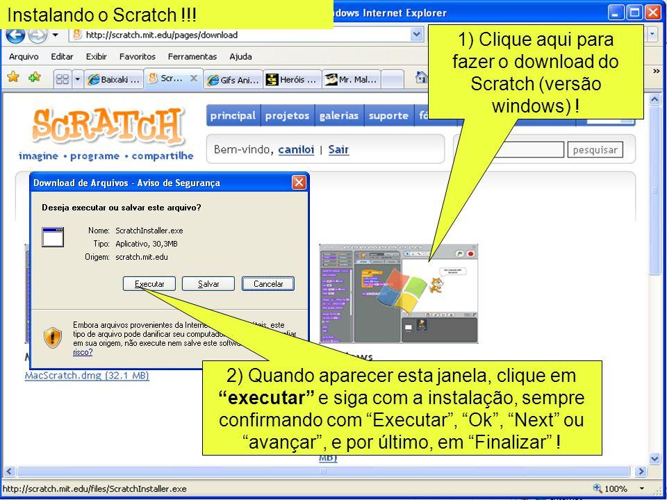 1) Clique aqui para fazer o download do Scratch (versão windows) !