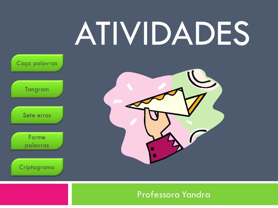 atividades Professora Yandra Caça palavras Tangram Sete erros