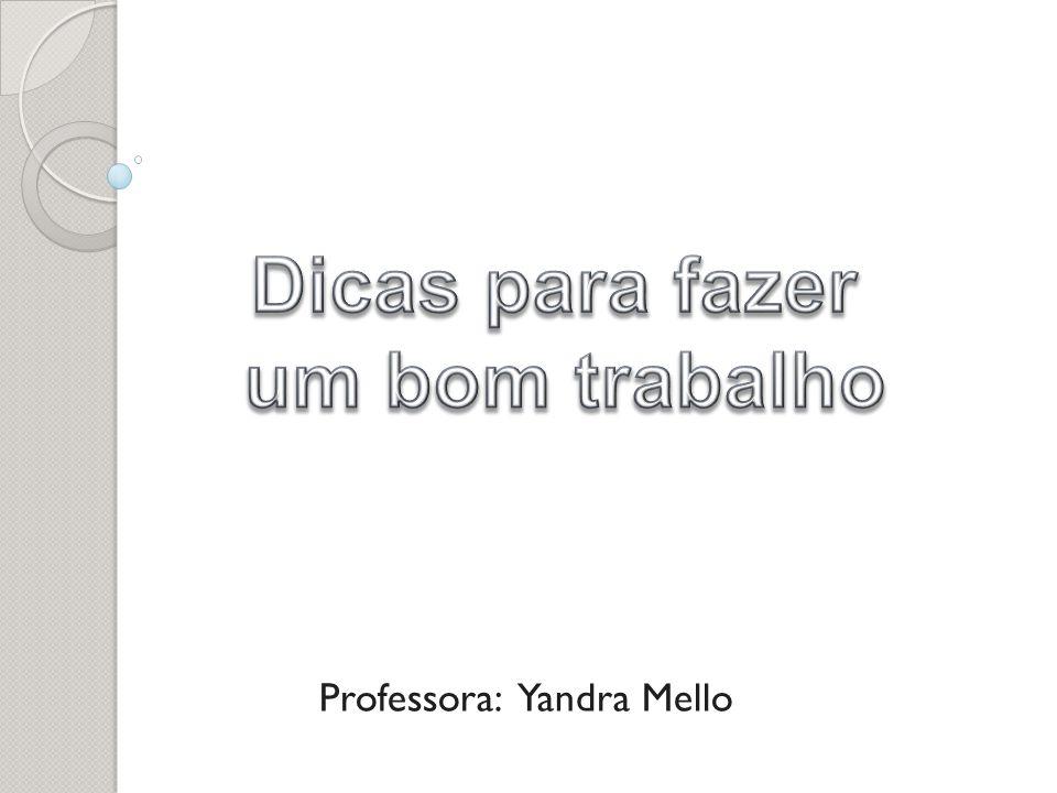 Professora: Yandra Mello