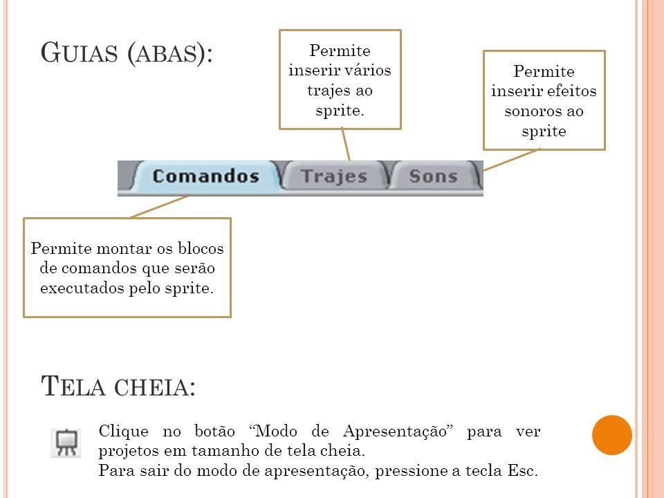 Guias (abas): Tela cheia: Permite inserir vários trajes ao sprite.