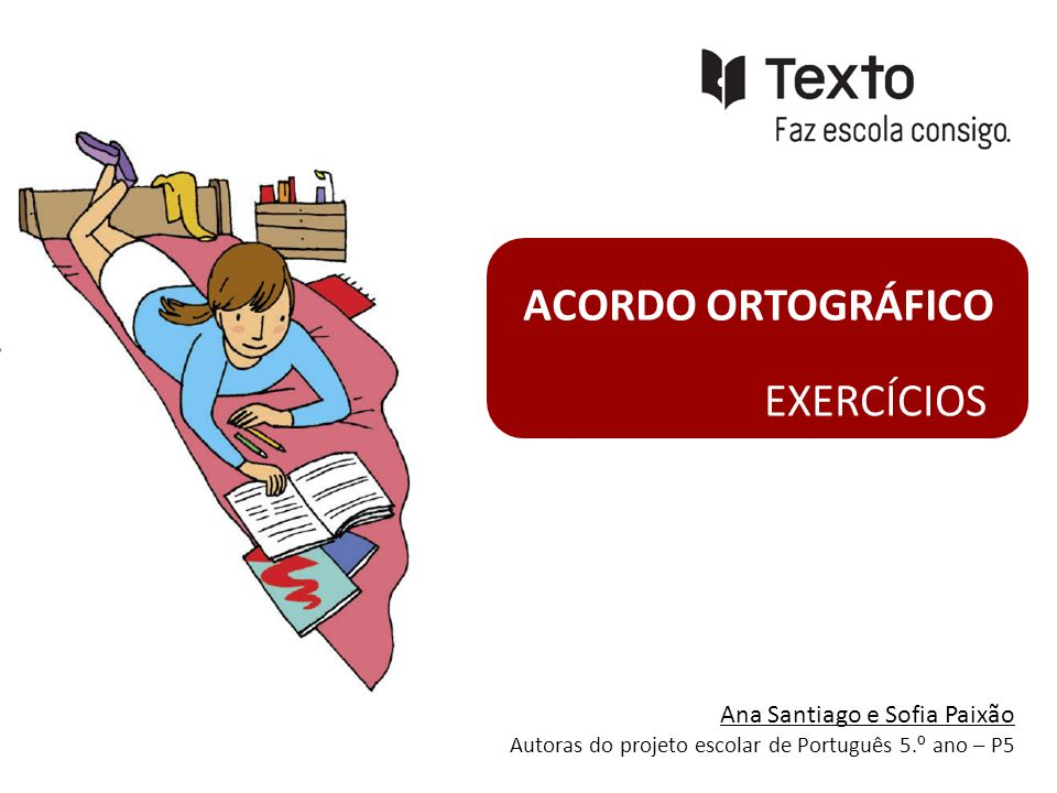 EXERCÍCIOS ACORDO ORTOGRÁFICO Ana Santiago e Sofia Paixão