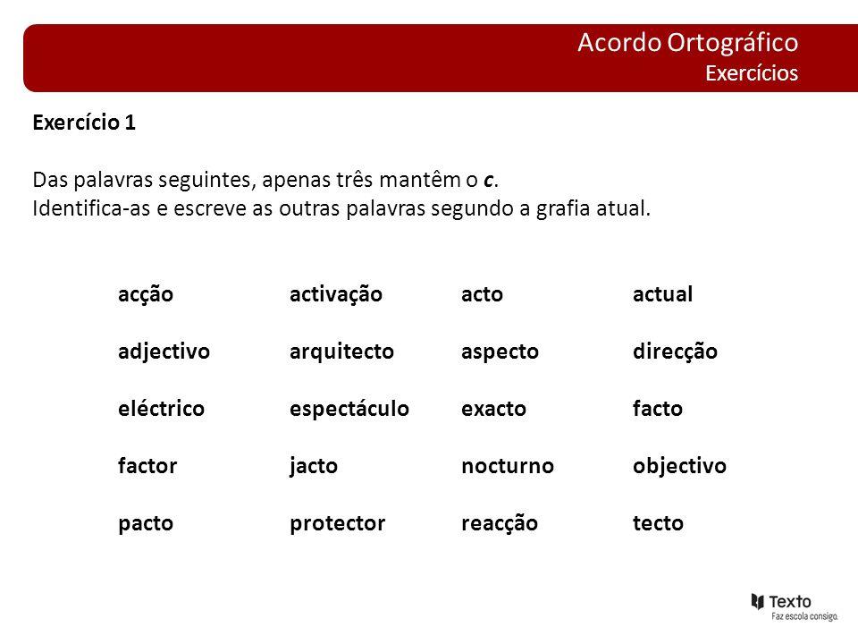 Acordo Ortográfico Exercícios Exercício 1