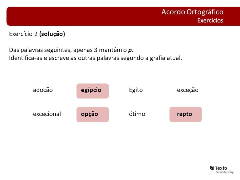 Acordo Ortográfico Exercícios Exercício 2 (solução)