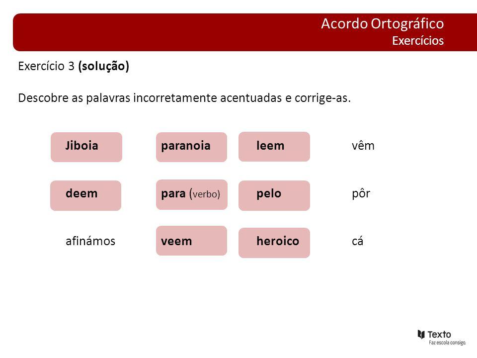 Acordo Ortográfico Exercícios Exercício 3 (solução)