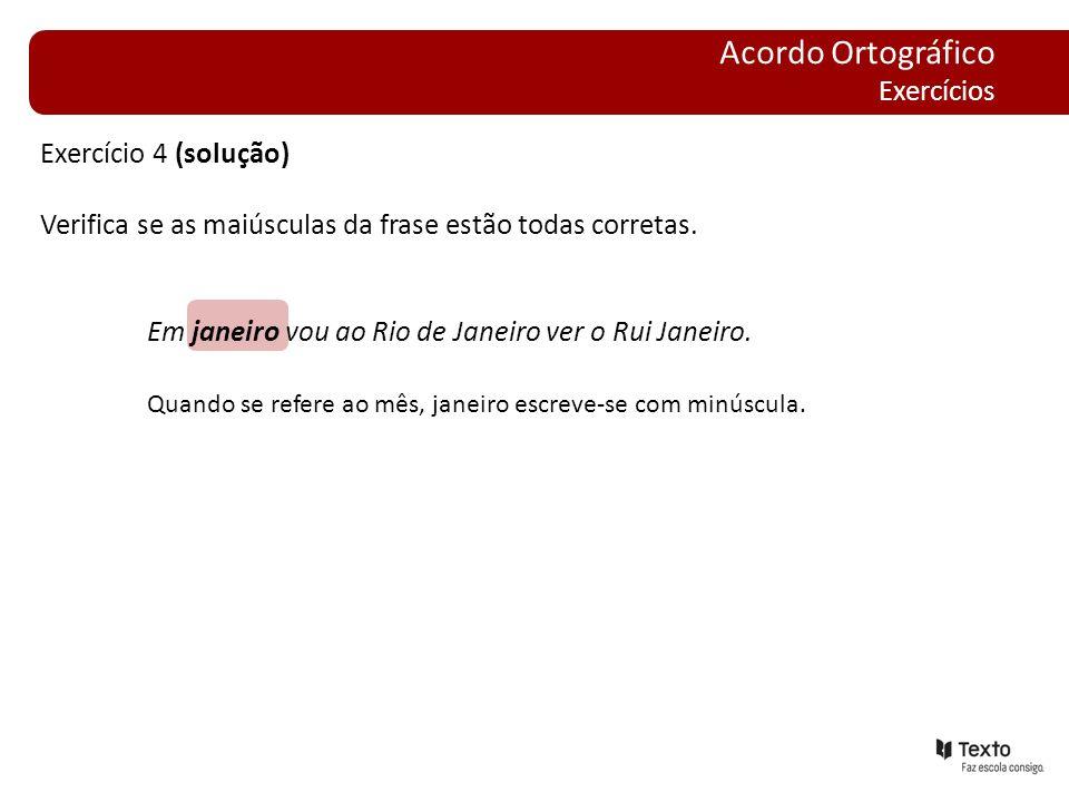 Acordo Ortográfico Exercícios Exercício 4 (solução)