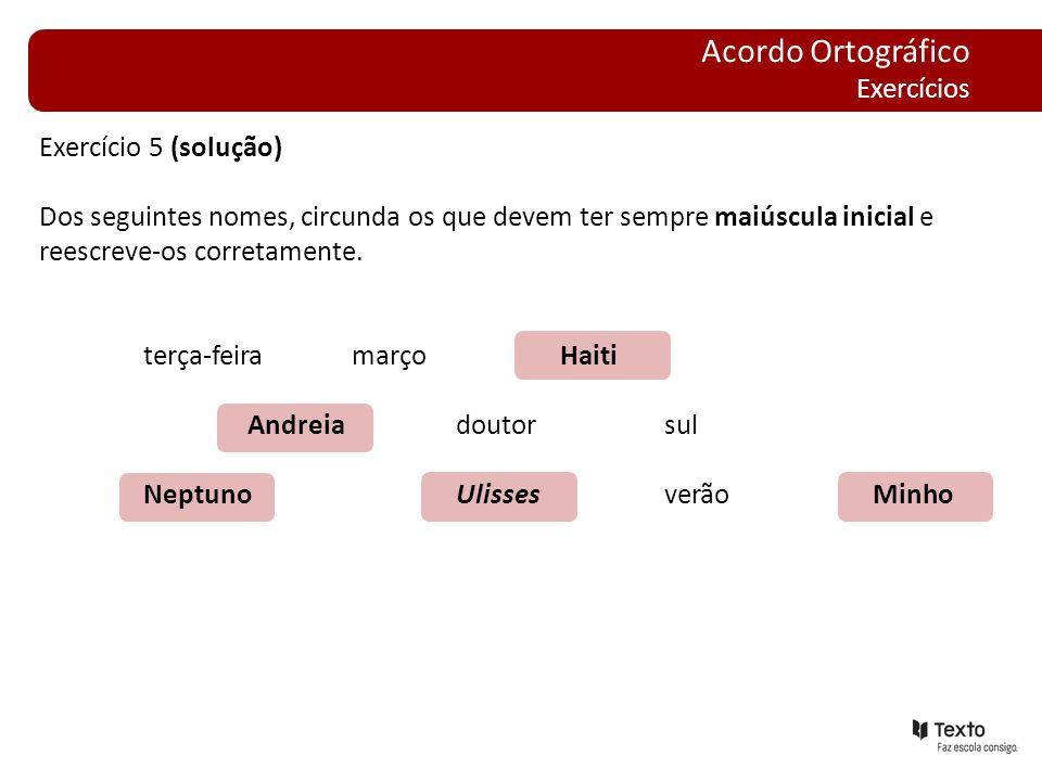Acordo Ortográfico Exercícios Exercício 5 (solução)