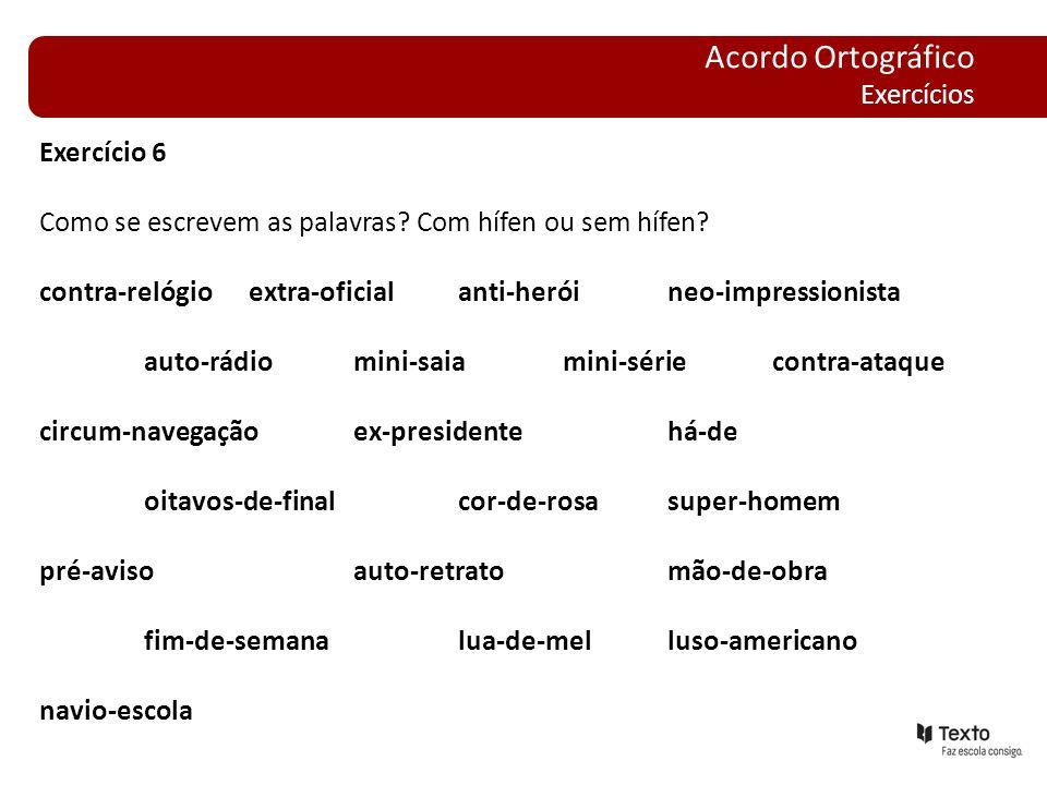 Acordo Ortográfico Exercícios Exercício 6