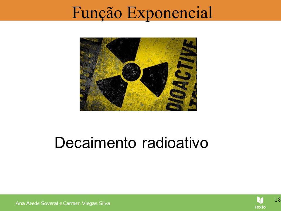 Função Exponencial Decaimento radioativo 18 18 18