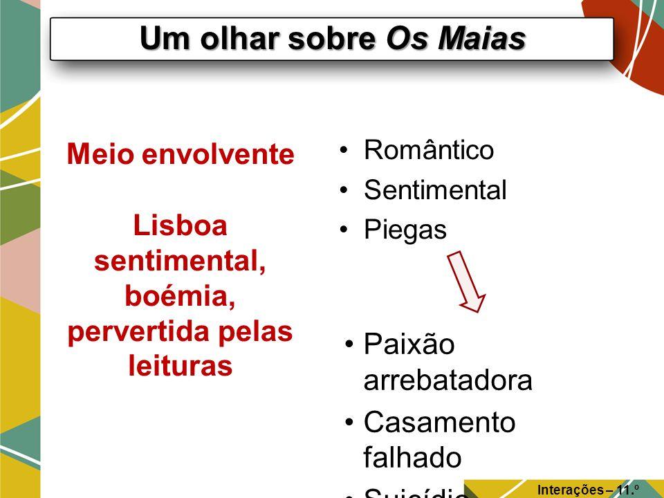 Meio envolvente Lisboa sentimental, boémia, pervertida pelas leituras