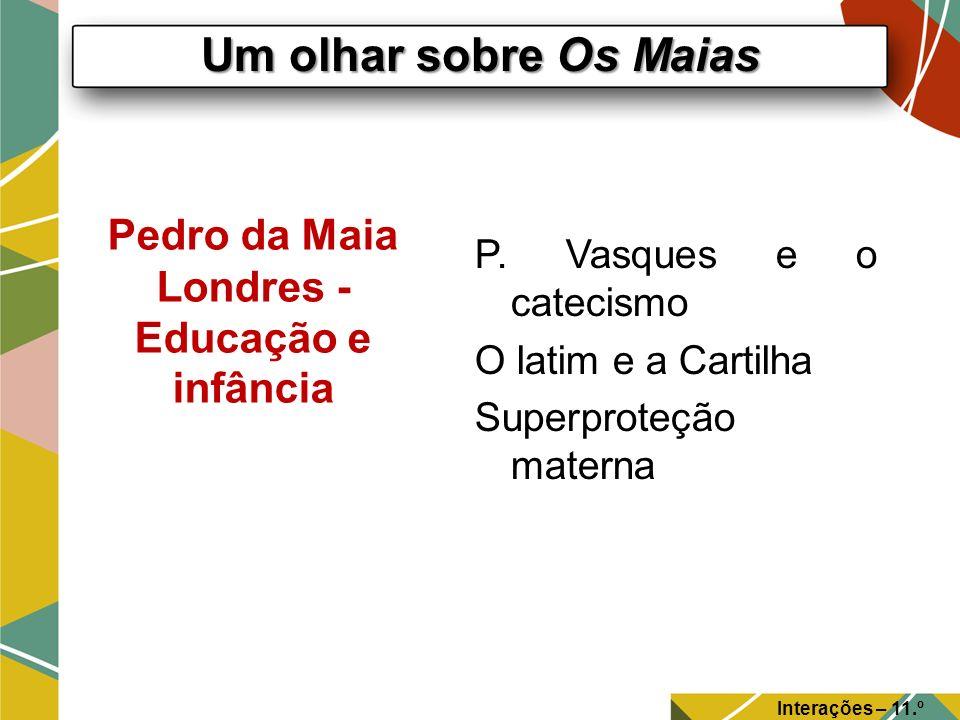 Pedro da Maia Londres - Educação e infância