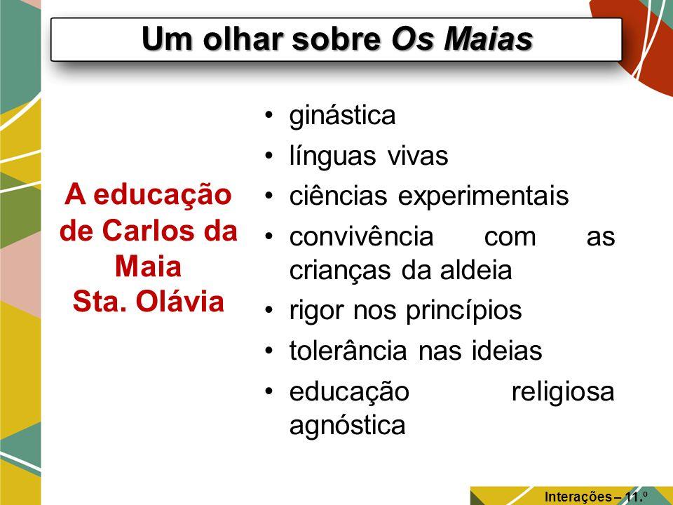 A educação de Carlos da Maia Sta. Olávia
