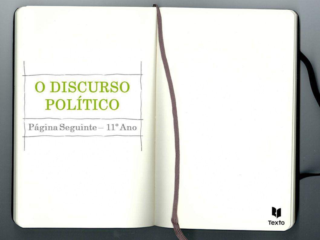 O DISCURSO POLÍTICO Página Seguinte – 11º Ano