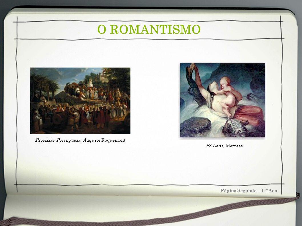 O ROMANTISMO Procissão Portuguesa, Auguste Roquemont Só Deus, Metrass