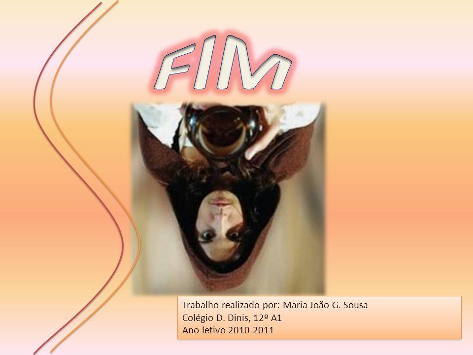 FIM Trabalho realizado por: Maria João G. Sousa