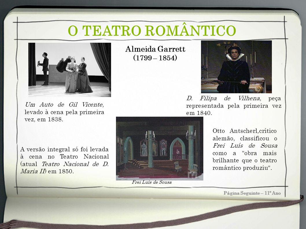 O TEATRO ROMÂNTICO Almeida Garrett (1799 – 1854)