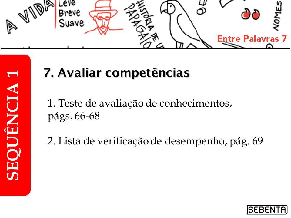 SEQUÊNCIA 1 7. Avaliar competências
